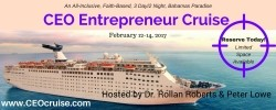 CEO Entrepreneur Cruise Hosted by Dr. Rollan Roberts and Peter Lowe